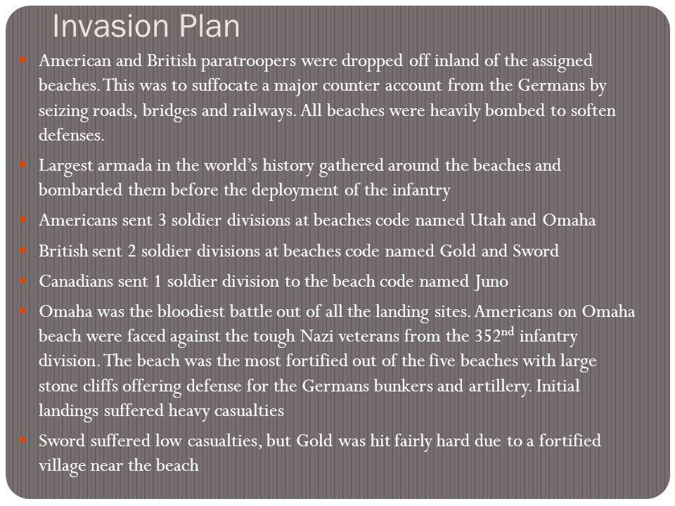 Invasion Plan American and British paratroopers were dropped off inland of the assigned beaches. This was to suffocate a major counter account from th