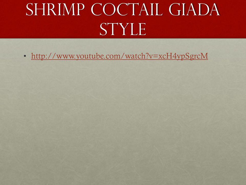 Shrimp coctail Giada style http://www.youtube.com/watch?v=xcH4ypSgrcMhttp://www.youtube.com/watch?v=xcH4ypSgrcMhttp://www.youtube.com/watch?v=xcH4ypSgrcM