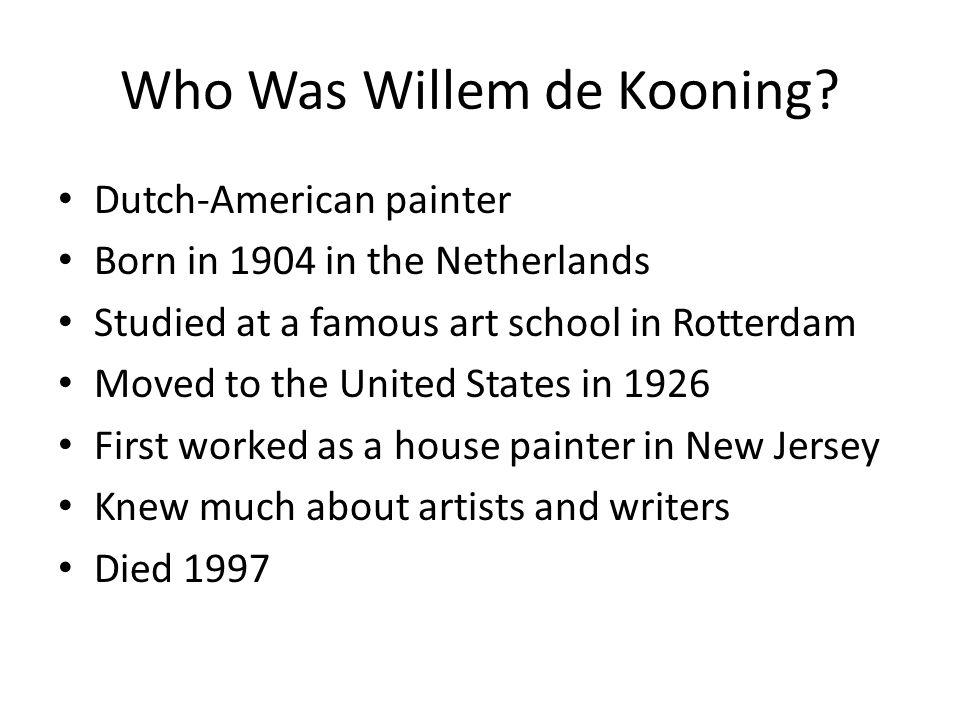 Who Was Willem de Kooning.
