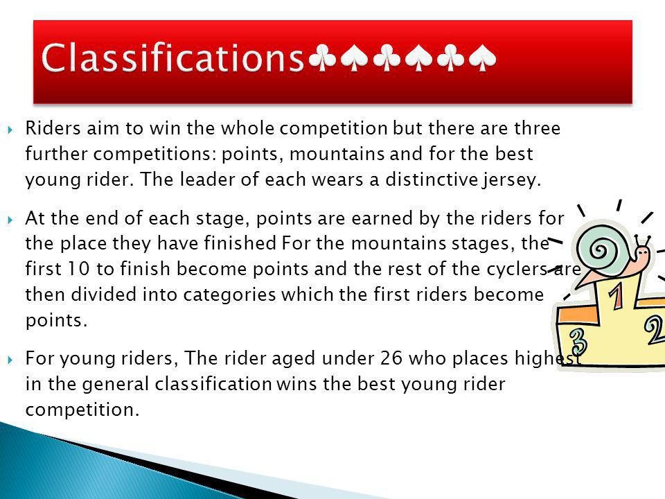  There are four special jerseys:  The green jersey is given to the leader of the points classification  The White jersey with red dots is given to the leader of the mountains classification.