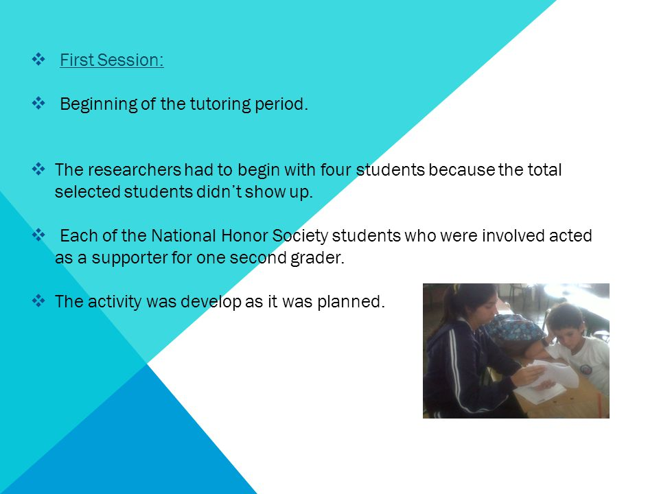  First Session:  Beginning of the tutoring period.  The researchers had to begin with four students because the total selected students didn't show