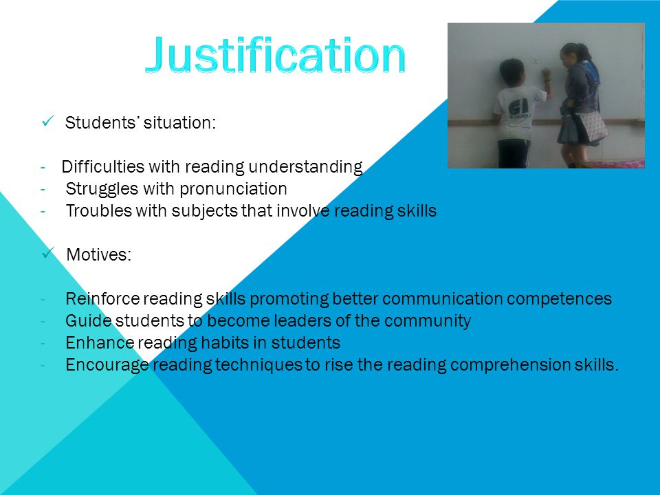 Students' situation: -Difficulties with reading understanding - Struggles with pronunciation - Troubles with subjects that involve reading skills Moti