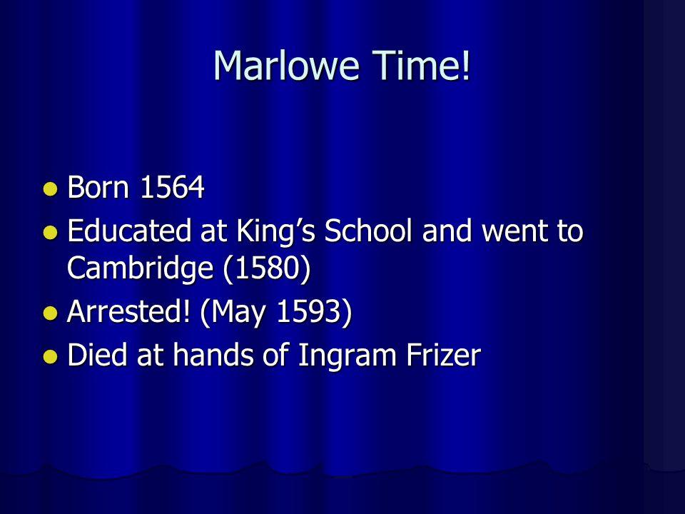 Marlowe Time.