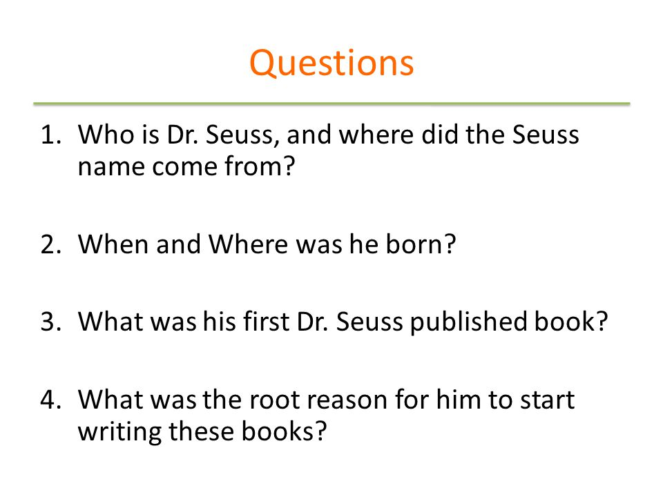 Questions cont'd… 5.Name five early sources that published Dr.