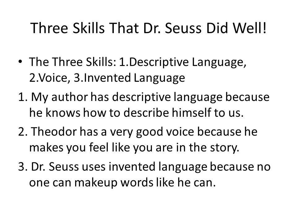 Three Skills That Dr. Seuss Did Well.