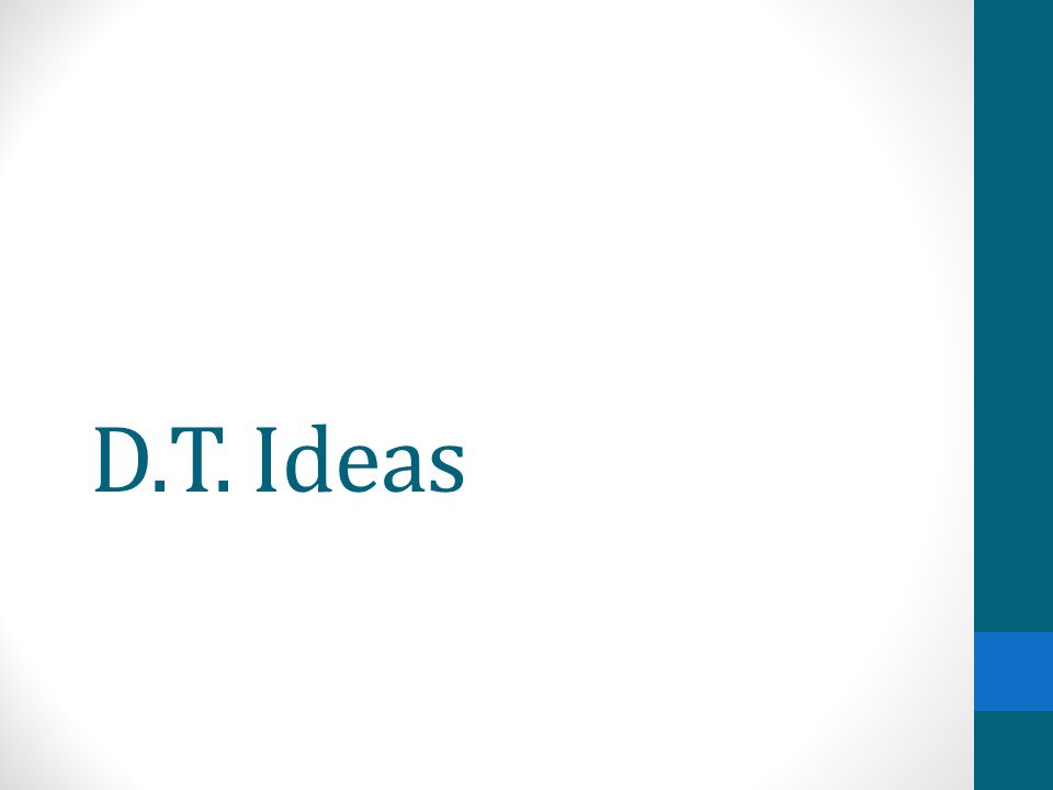 D.T. Ideas