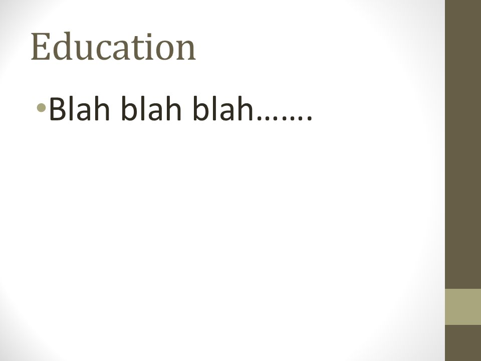 Education Blah blah blah…….