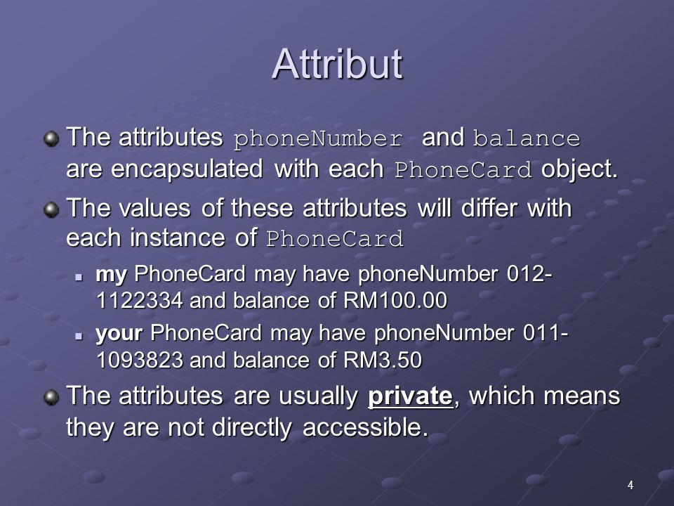 4 Attribut The attributes phoneNumber and balance are encapsulated with each PhoneCard object.