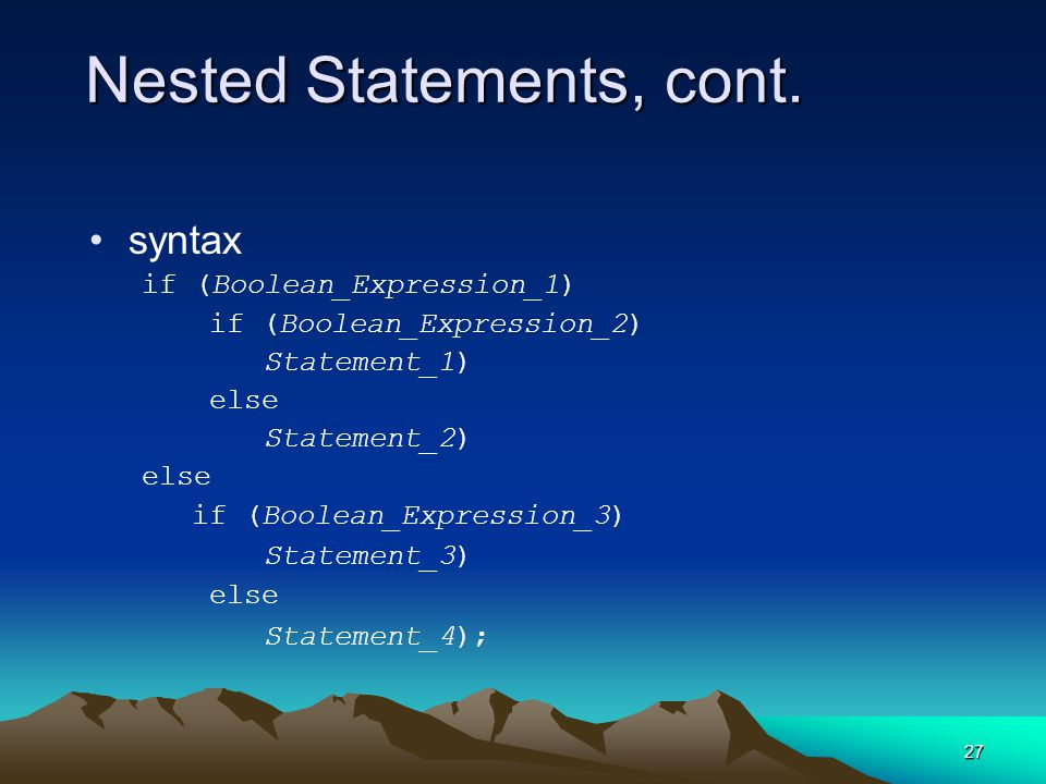 27 Nested Statements, cont.