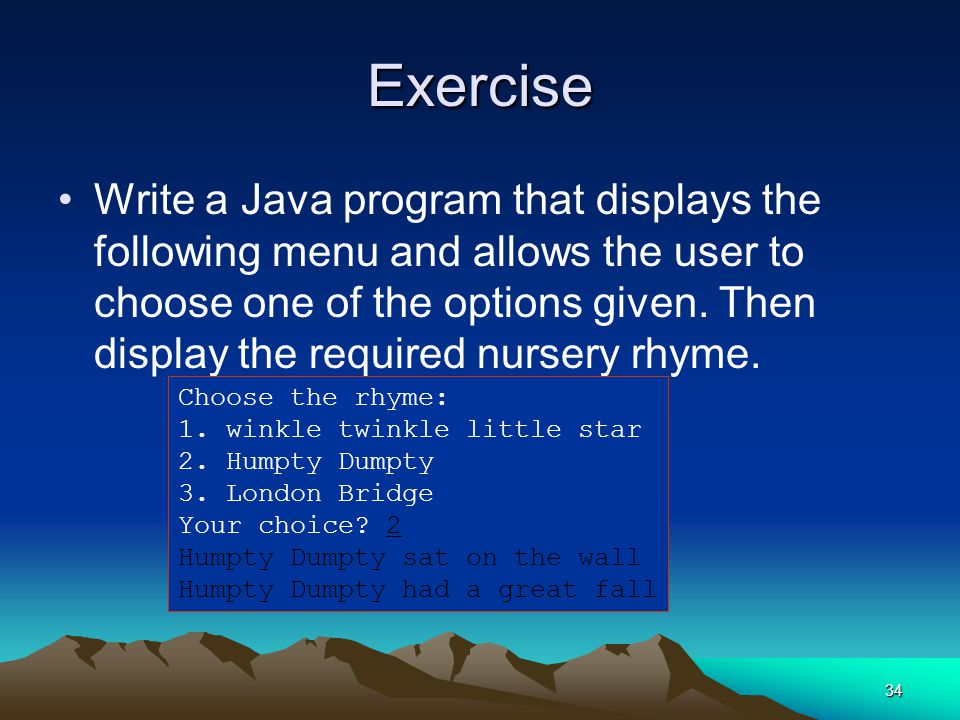 34 Exercise Write a Java program that displays the following menu and allows the user to choose one of the options given.