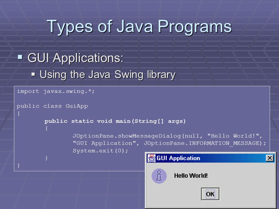 Types of Java Programs  Console Applications:  Simple text input / output  This is what we will be doing for most of this course as we are learning