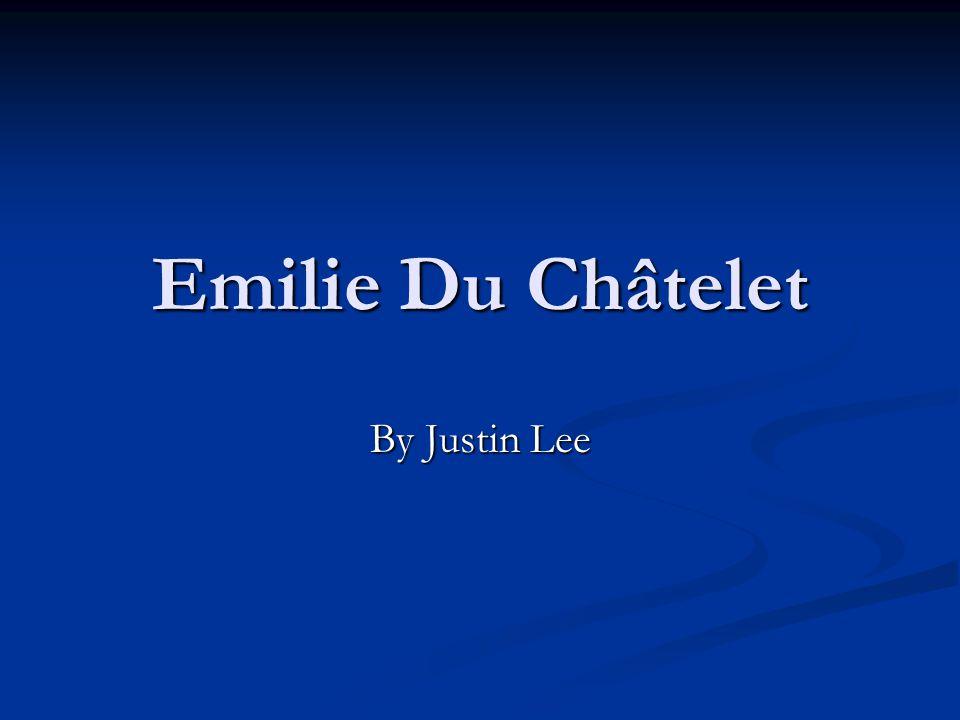 Emilie Du Châtelet By Justin Lee