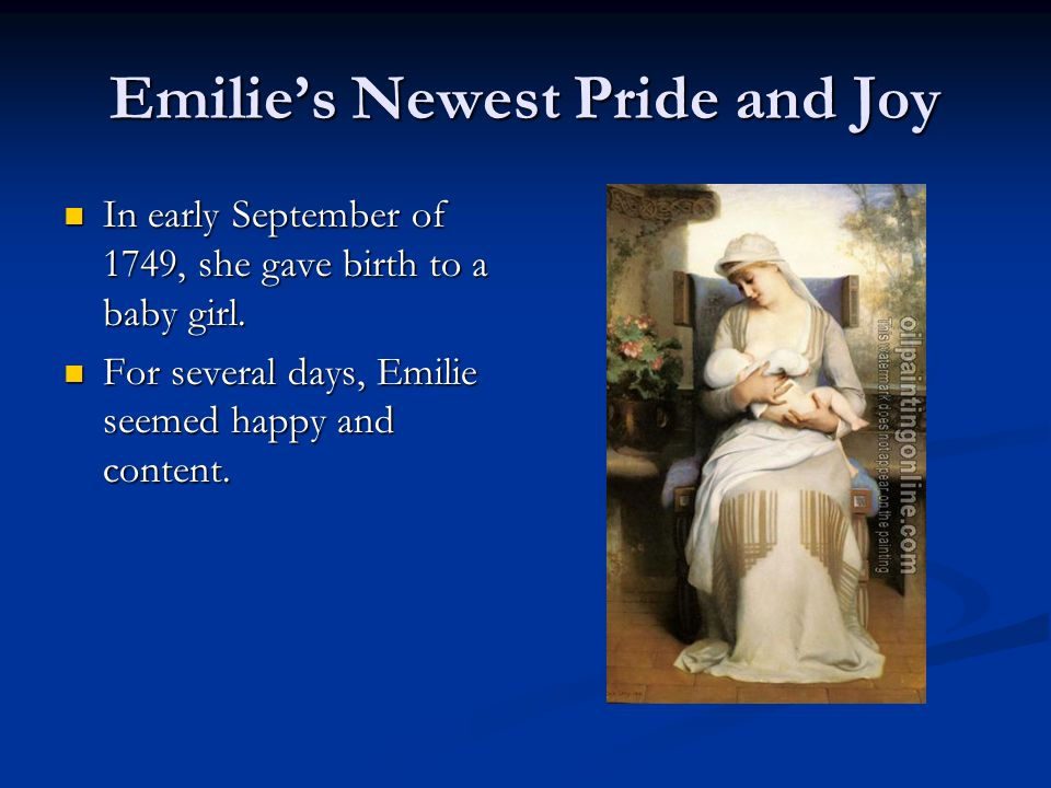 Emilie's Newest Pride and Joy In early September of 1749, she gave birth to a baby girl.