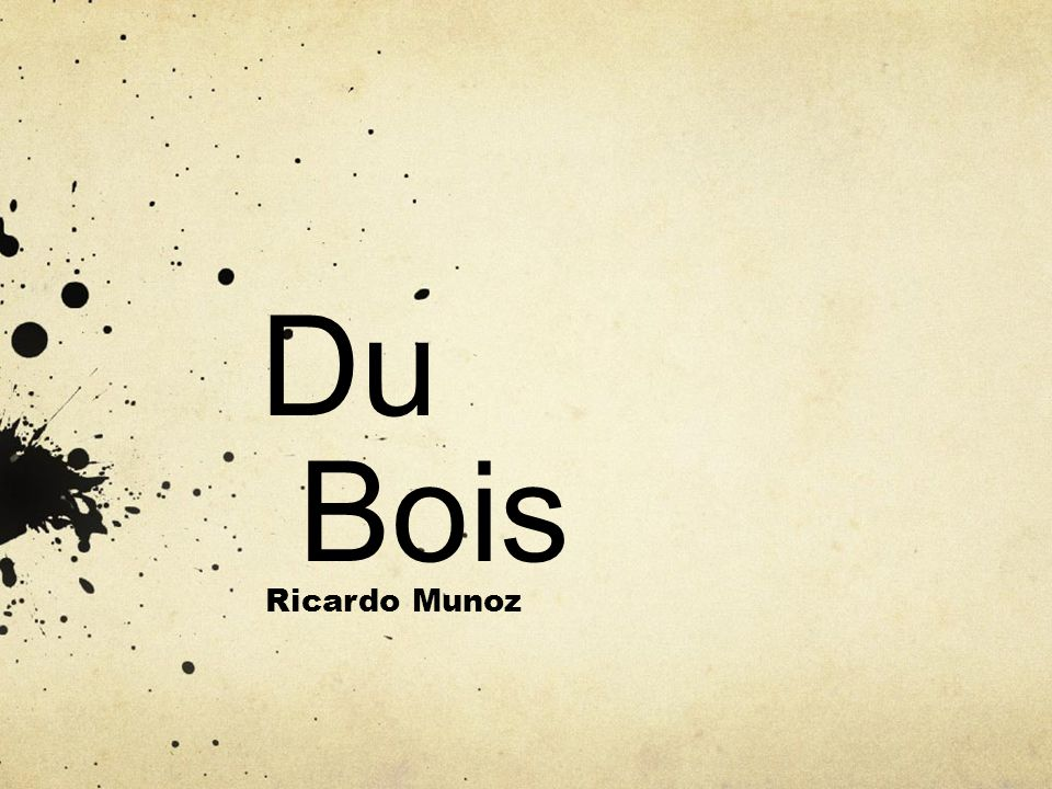 Du Bois Ricardo Munoz