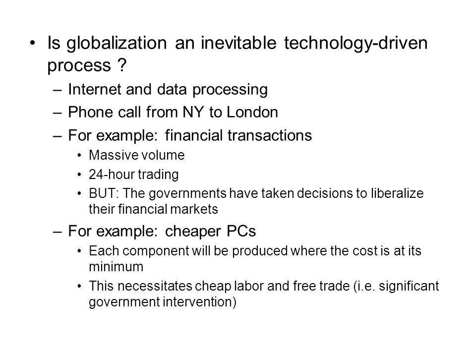 Is globalization an inevitable technology-driven process .