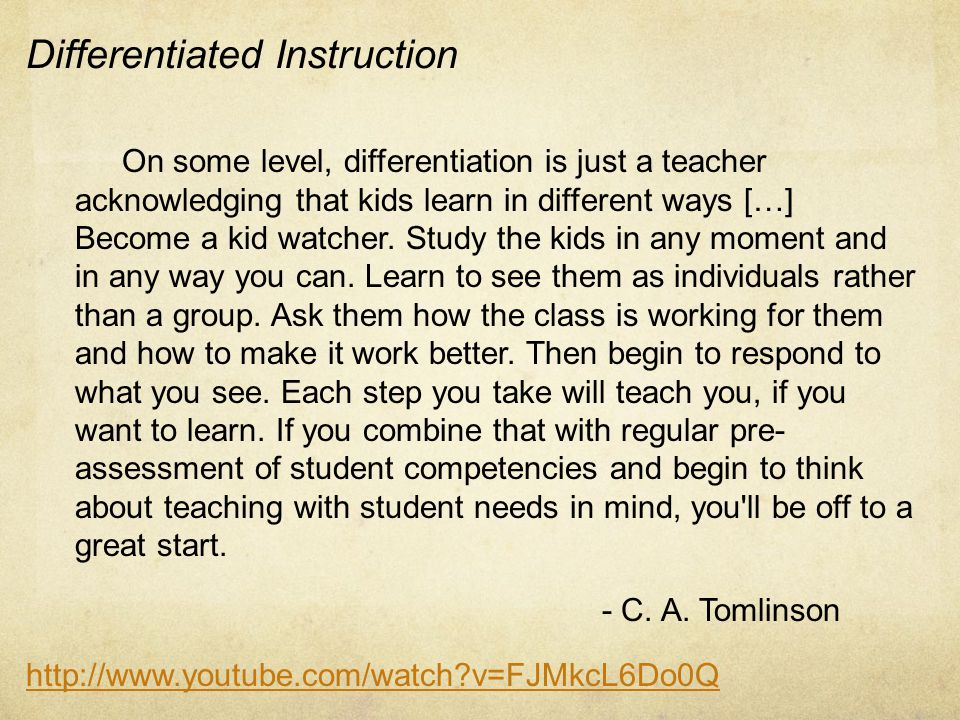 Differentiated Instruction On some level, differentiation is just a teacher acknowledging that kids learn in different ways […] Become a kid watcher.