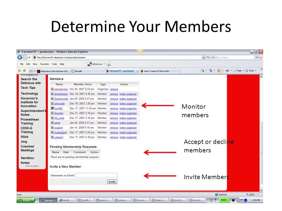 Determine Your Members Monitor members Accept or decline members Invite Members