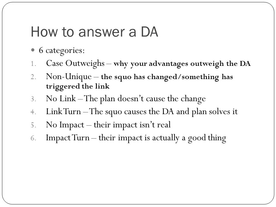 How to answer a DA 6 categories: 1. Case Outweighs – why your advantages outweigh the DA 2.