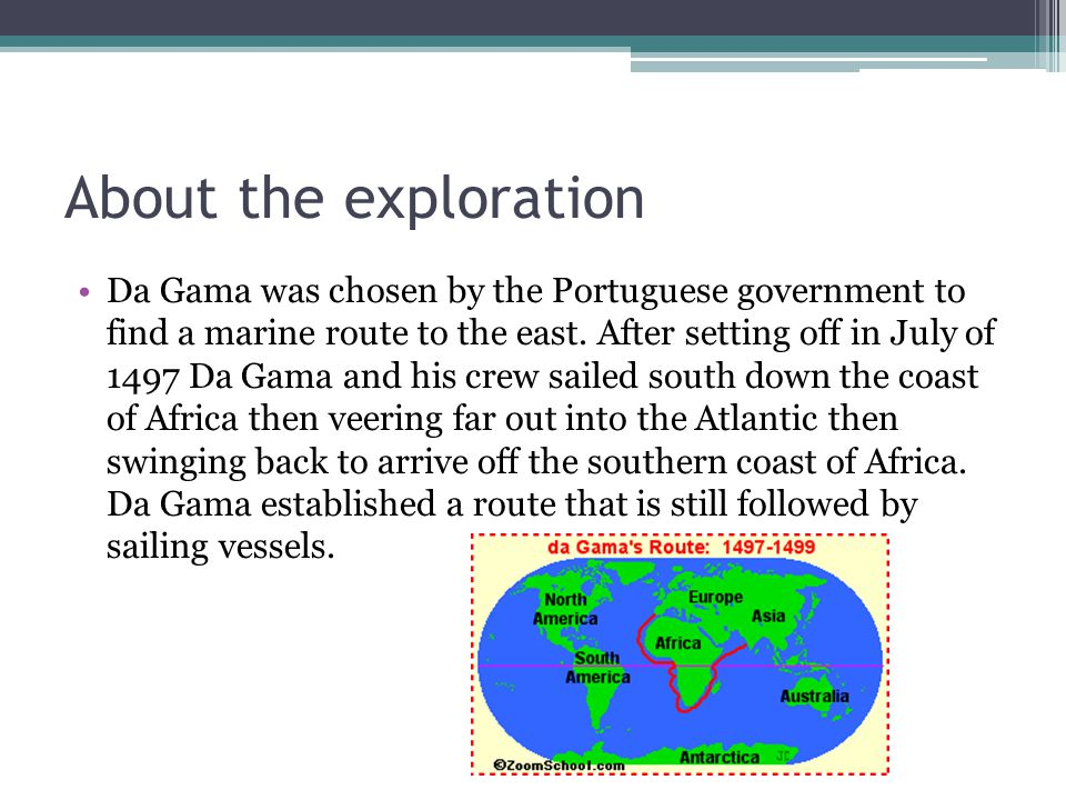 Financing Da Gama was financed by the Portuguese government.