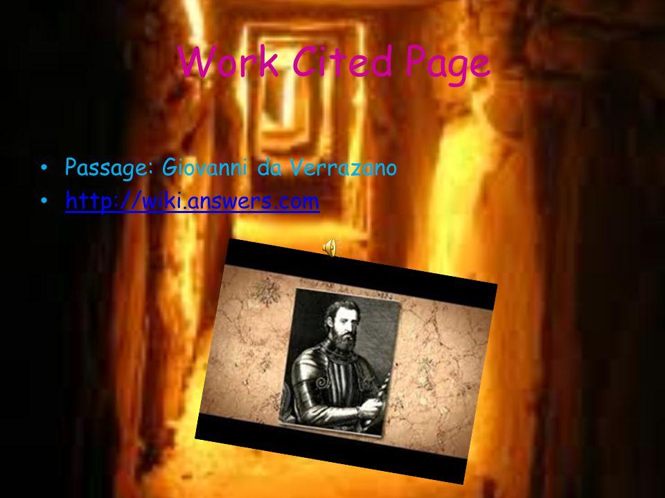 Work Cited Page Passage: Giovanni da Verrazano http://wiki.answers.com