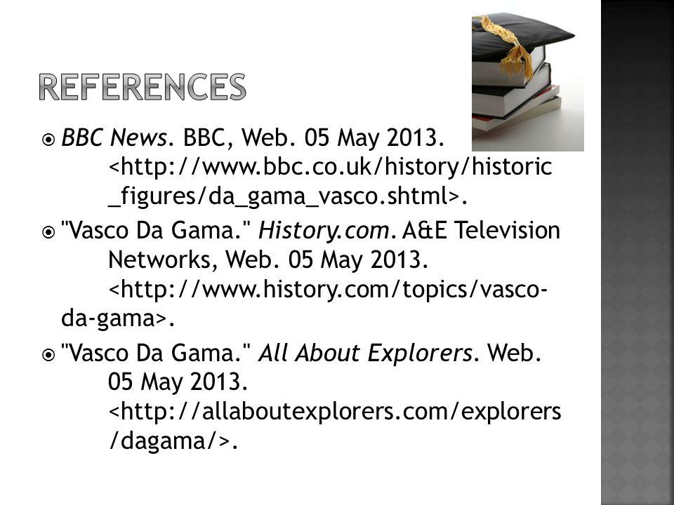  BBC News. BBC, Web. 05 May 2013.. 