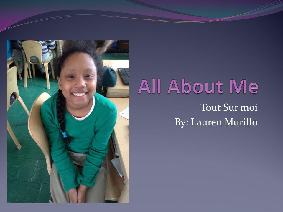 Tout Sur moi By: Lauren Murillo