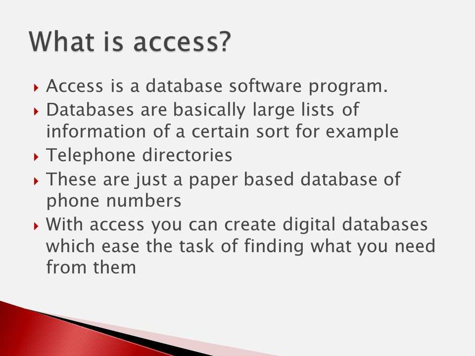 Access is a database software program.