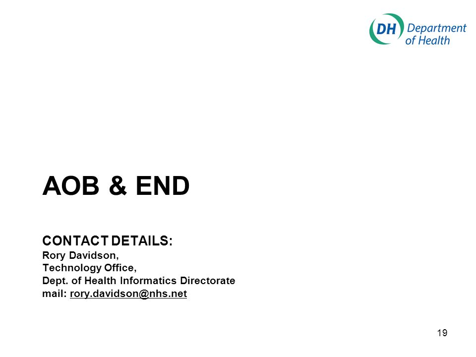 AOB & END CONTACT DETAILS: Rory Davidson, Technology Office, Dept.