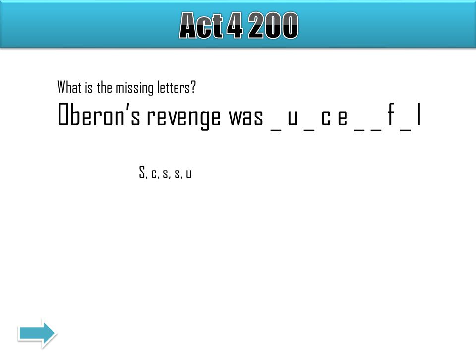 What is the missing letters Oberon's revenge was _ u _ c e _ _ f _ l S, c, s, s, u