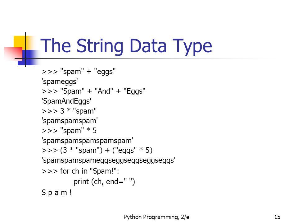 Python Programming, 2/e15 The String Data Type >>>