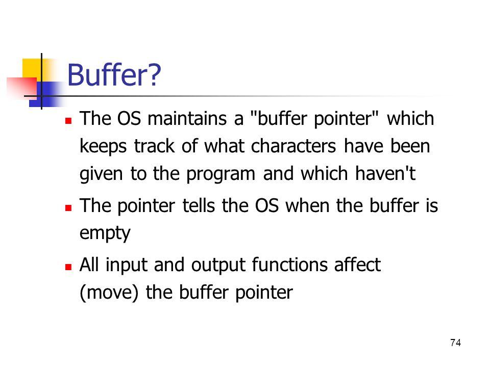 Buffer? The OS maintains a