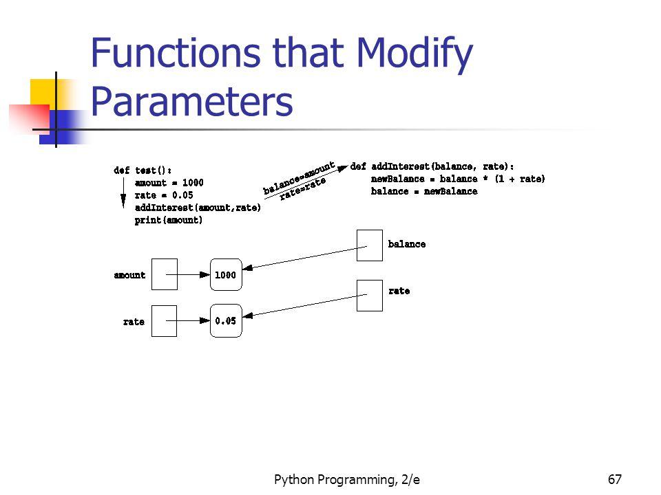 Python Programming, 2/e67 Functions that Modify Parameters