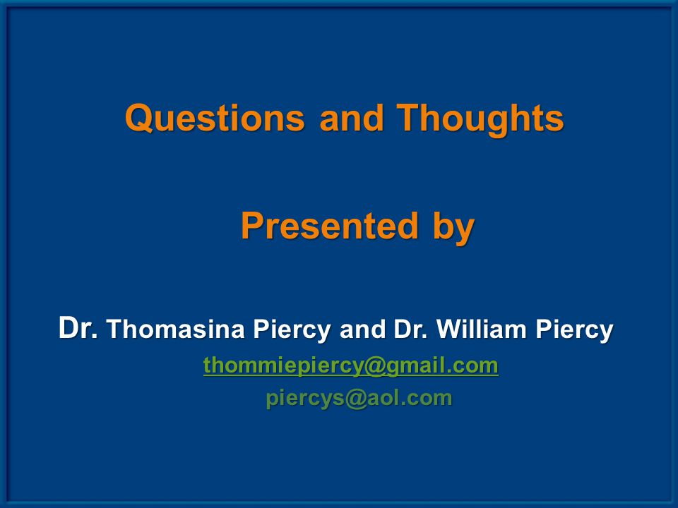 Questions and Thoughts Presented by Presented by Dr.
