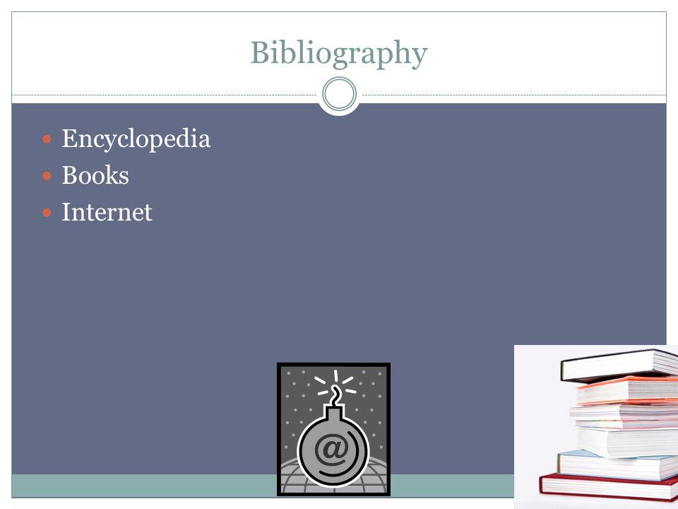 Bibliography Encyclopedia Books Internet