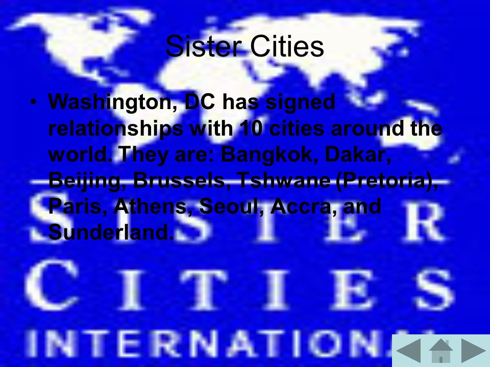 Sister Cities Washington, DC has signed relationships with 10 cities around the world.
