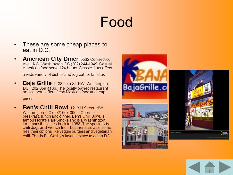 Food These are some cheap places to eat in D.C. American City Diner 5532 Connecticut Ave., NW.