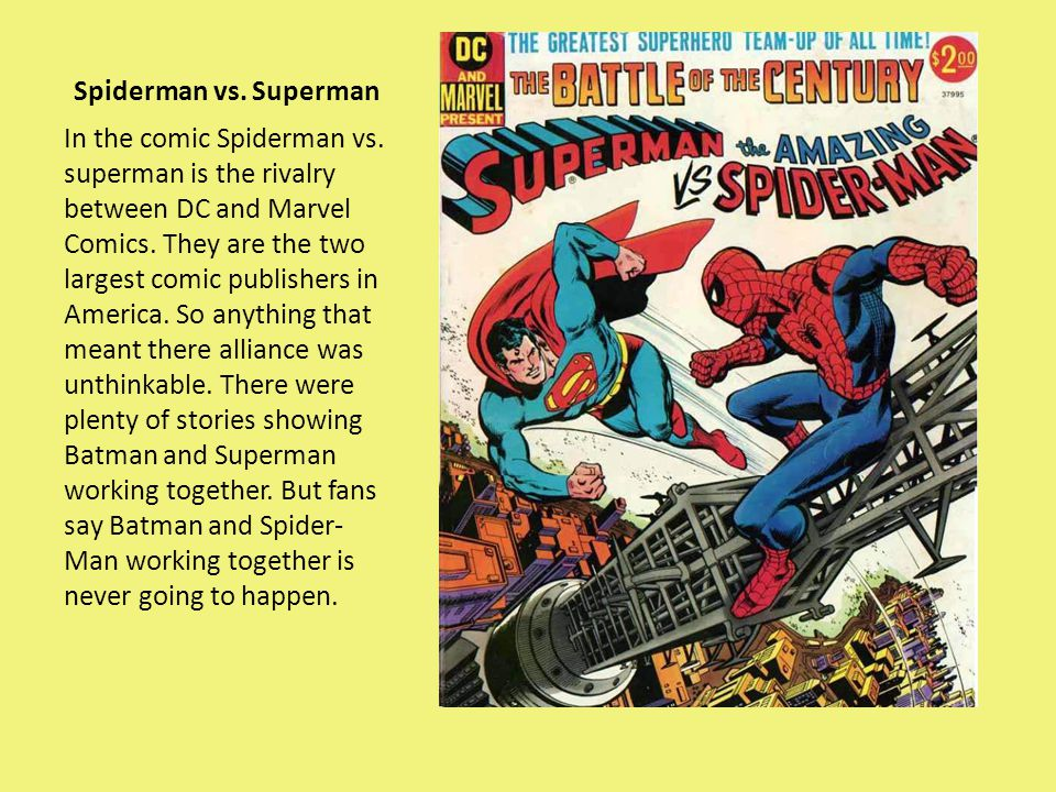 Spiderman vs. Superman In the comic Spiderman vs.