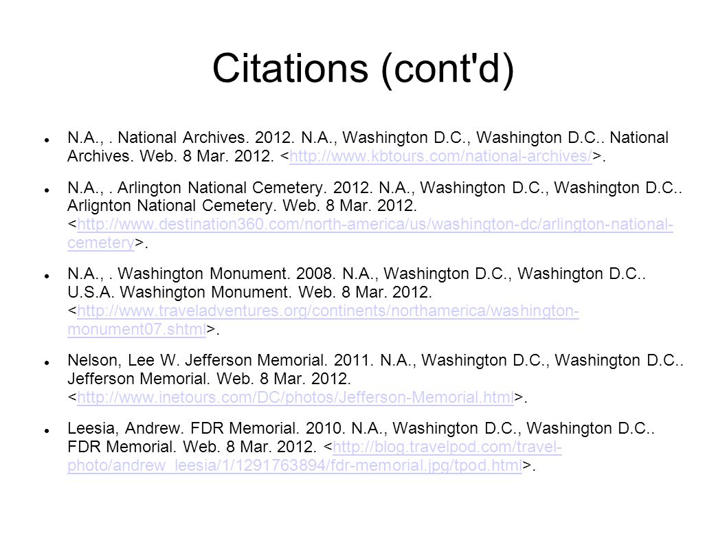 Citations (cont d) N.A.,. National Archives. 2012.