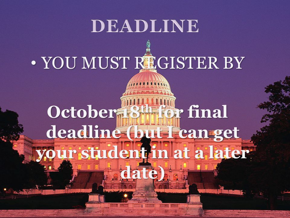 YOU MUST REGISTER BY YOU MUST REGISTER BY October 18 th for final deadline (but I can get your student in at a later date)