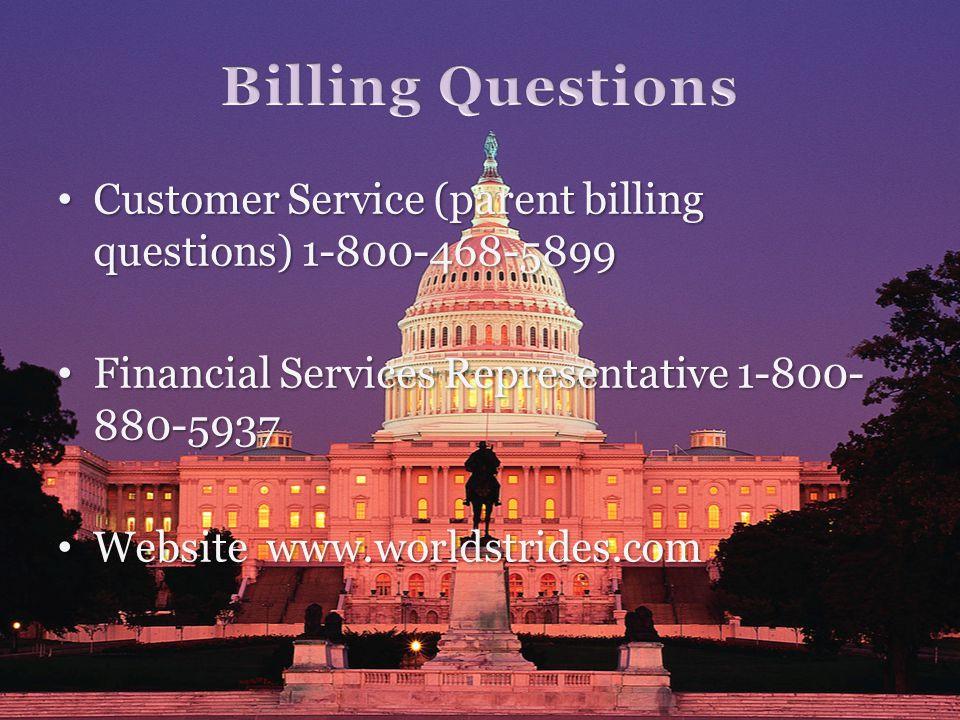 Customer Service (parent billing questions) 1-800-468-5899 Customer Service (parent billing questions) 1-800-468-5899 Financial Services Representativ