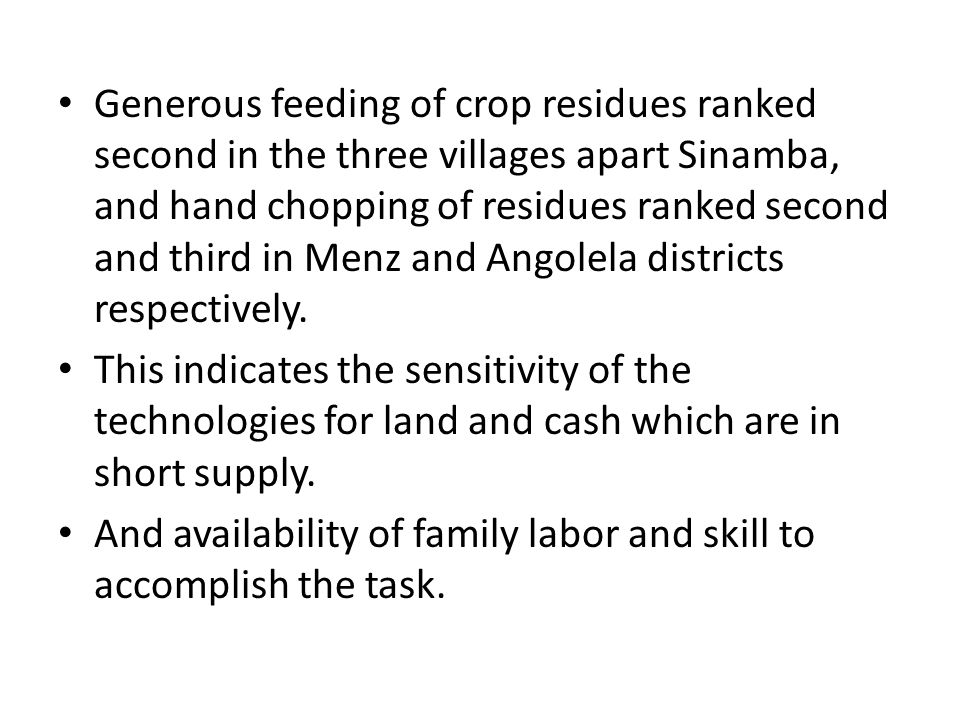 Generous feeding of crop residues ranked second in the three villages apart Sinamba, and hand chopping of residues ranked second and third in Menz and