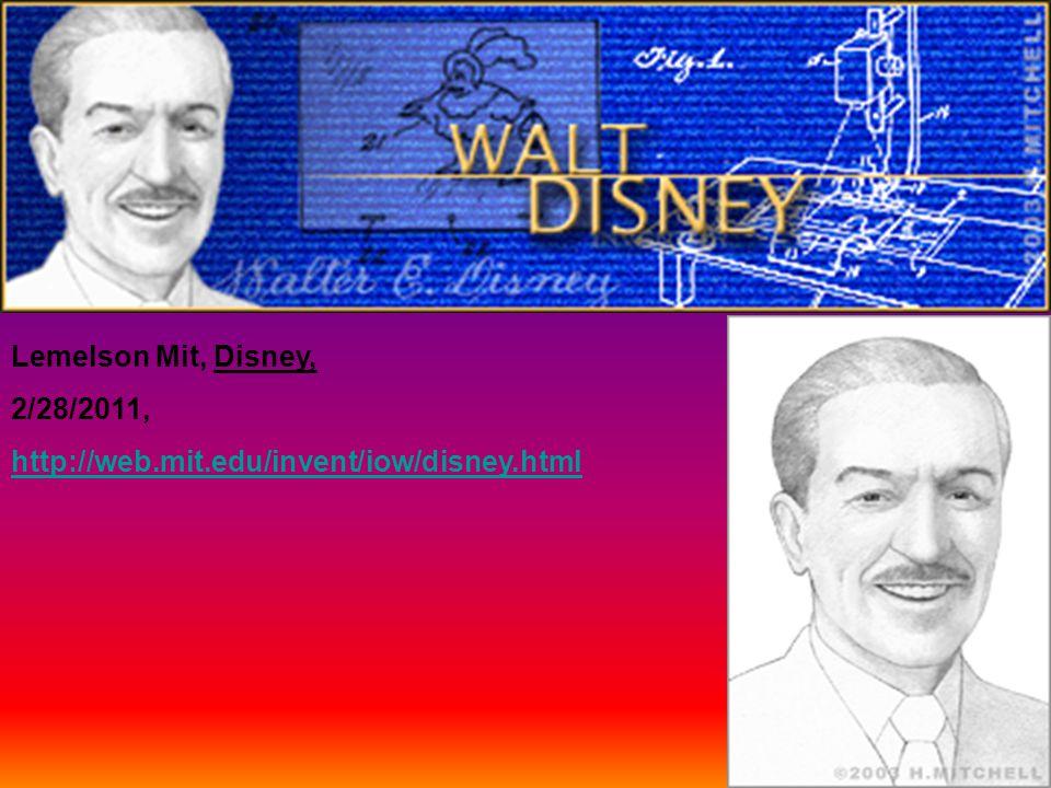 Lemelson Mit, Disney, 2/28/2011, http://web.mit.edu/invent/iow/disney.html
