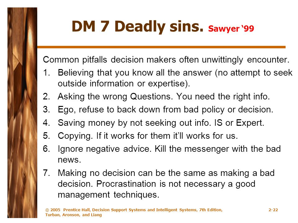 DM 7 Deadly sins.Sawyer '99 Common pitfalls decision makers often unwittingly encounter.