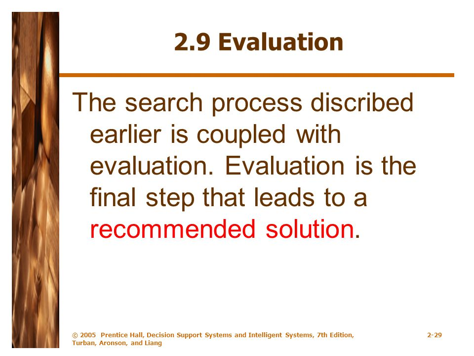 2.9 Evaluation The search process discribed earlier is coupled with evaluation.