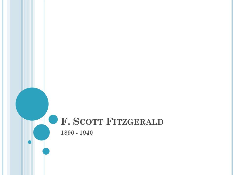 F. S COTT F ITZGERALD 1896 - 1940
