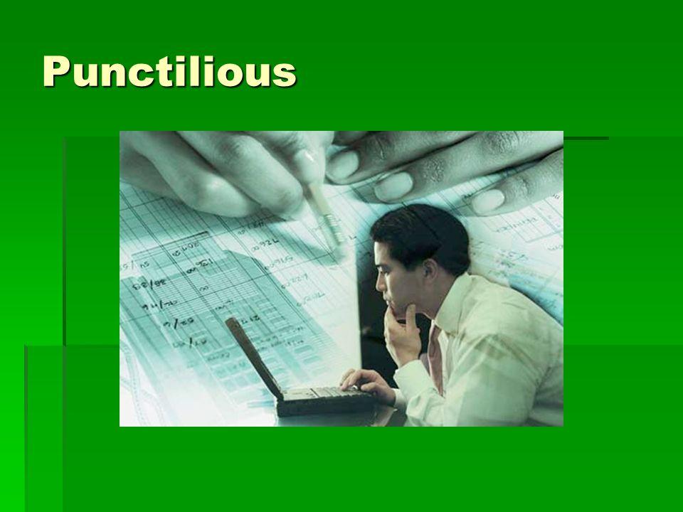 Punctilious