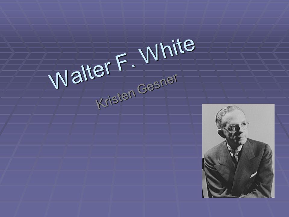 Walter F. White Kristen Gesner