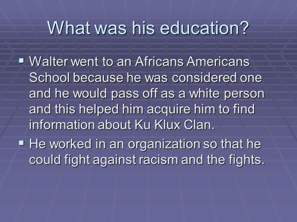What was his education.
