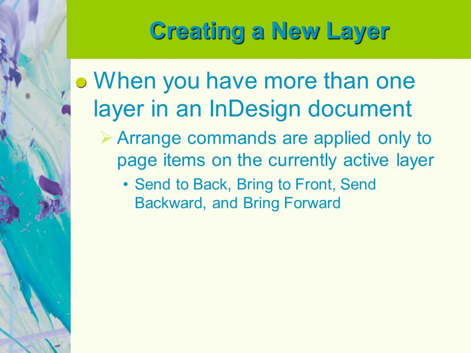 Creating a New Layer When you have more than one layer in an InDesign document  Arrange commands are applied only to page items on the currently acti