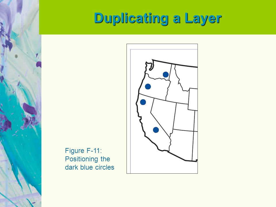 Duplicating a Layer Figure F-11: Positioning the dark blue circles